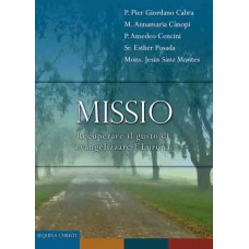 Missio. Recuperare il gusto di evangelizzare l'Europa