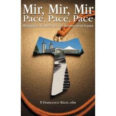 Mir, Mir, Mir - Pace, pace, pace